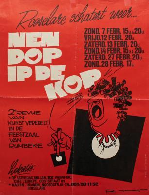 """Affiche van de tweede Roeselaarse revue """"Nen dop ip de kop"""" door het  Roeselaars Lyrisch Gezelschap """"Kunst Veredelt"""", Roeselare, 1982"""