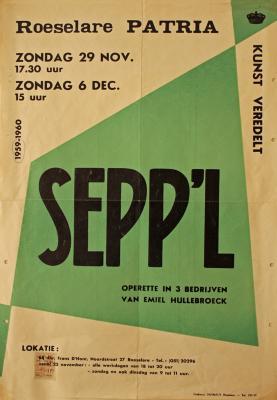 """Affiche van de uitvoering van de Operette """"Sepp'l""""  door het  Roeselaars Koninklijk Lyrisch Gezelschap """"Kunst Veredelt"""", Roeselare, 1959"""