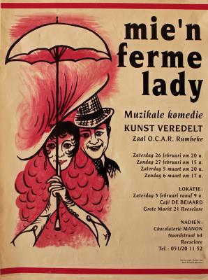 """Affiche van de 'muzikale komedie'  """" Mie'n ferme lady"""" door het  Roeselaars Lyrisch Gezelschap """"Kunst Veredelt"""", Roeselare, 1994"""