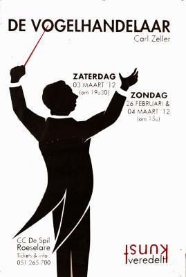 """Affiche van de Toneel- en Operetteopvoering """"De Vogelhandelaar"""" door het  Roeselaars Lyrisch Gezelschap """"Kunst Veredelt"""", Roeselare, 2012"""