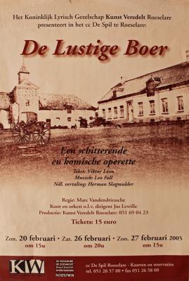 """Affiche van de Toneel- en Operetteopvoering """"De Lustige Boer"""" door het  Roeselaars Lyrisch Gezelschap """"Kunst Veredelt"""", Roeselare, 2005"""