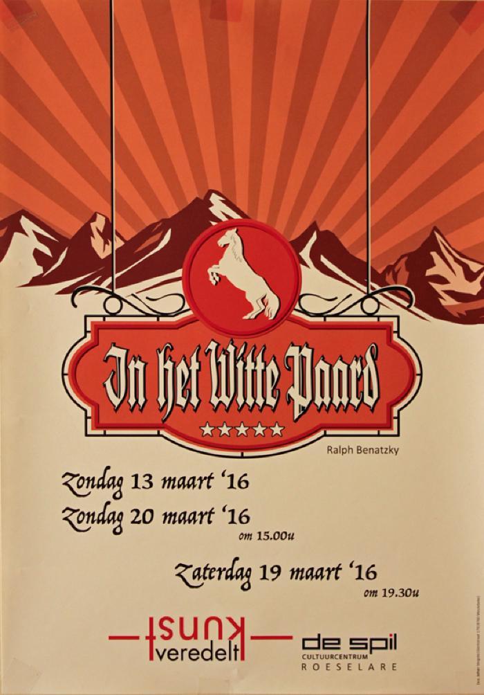 """Affiche van de Toneel- en Operetteopvoering """"In het Witte Paard"""" door het  Roeselaars Lyrisch Gezelschap """"Kunst Veredelt"""", Roeselare, 2016"""