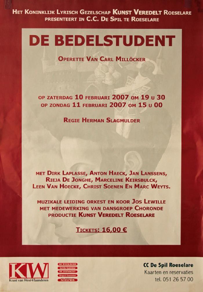 """Affiche van de Toneel- en Operetteopvoering """"De Bedelstudent"""" door het  Roeselaars Lyrisch Gezelschap """"Kunst Veredelt"""", Roeselare, 2007"""